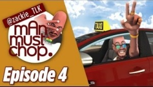 Video: Man Must Chop (Episode 4) – Aluta The Taxi Driver